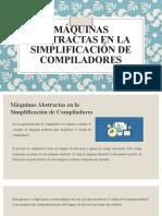 Máquinas Abstractas en la Simplificación de Compiladores