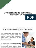 Aula 5 - Aconselhamento nutricional nos ciclos da vida.pptx