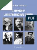 El_marxismo_y_la_cuestion_nacional_espanol_Santiago_Armesilla.pdf