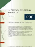 LA DEFENSA DEL MEDIO AMBIENTE.pptx