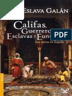 Califas, guerreros, esclavas y eunucos de Juan Eslava Gal�n r1.0.pdf