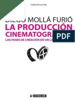 La Producción Cinematográfica_ Las Fases de Creación de un Largometraje - Diego Mollá Furió.pdf