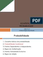 Probabilidade - Aula 3 e 4 - Probabilidade Condicional