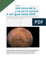Marte está cerca de la Tierra y no se lo volverá a ver igual hasta 2035.docx