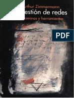 Zimmermann, A. (2004). La gestión de redes. Caminos y herramientas, Vol. 2. Abya-Yala. Quito.