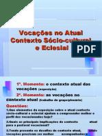 Pe. AGENOR-Vocações no atual contexto - Congresso Past. Vocacional.ppt