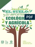 Libro RE-DESCUBRIENDO EL SUELO_SU IMPORTANCIA ECOLÓGICA Y AGRÍCOLA_UNAM-CONACYT 2015