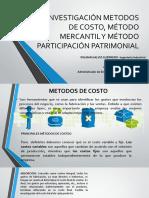 INVESTIGACIÓN METODOS DE COSTO, MERCANTIL Y PARTICIPACIÓN PATRIMONIAL