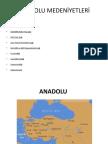 Uygarlık Tarihi - Anadolu Uygarlıkları