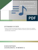 LA AXIOLOGÍA Y DEONTOLOGÍA JURÍDICA.pptx