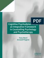 Tony Ward, Arnaud Plagnol - Cognitive Psychodynamics as an Integrative Framework in Counselling Psychology and Psychotherapy-Springer International Publishing_Palgrave Macmillan (2019).pdf