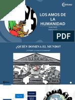 LOS AMOS DE LA HUMANIDAD