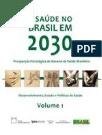 A saúde no Brasil em 2030_ desenvolvimento, Estado e políticas de saúde, Vol. 1.pdf