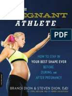 The Pregnant Athlete How to Stay in Your Best Shape Ever--Before, During, and After Pregnancy by Brandi Dion, Steven Dion, McIntosh Perry, Joel Heller.pdf