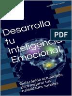 Desarrolla tu Inteligencia Emocional_ Guia rápida actualizada para mejorar tus habilidades sociales (Spanish Edition)