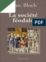 La Societe Feodale - Marc Bloch - Histoire Du Moyen Age