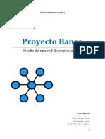 Proyecto Banco. Diseño de una red de computadoras REDES DE COMPUTADORES I. Grupo GB2_RC4