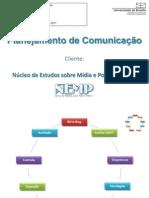 Power Point resumido - Planejamento de Comunicação 2011 - Núcleo de Estudos de Mídia e Política - Nemp