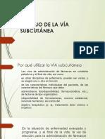 MANEJO DE LA VIA SUBCUTANEA