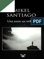 Una Entre Un Millon - Mikel Santiago