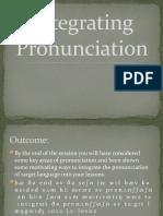Integrating Pronunciation 13.02.18