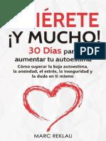 Quierete !Y MUCHO!, 30 Días Para Aumentar Tu Autoestima - Marc Reklau