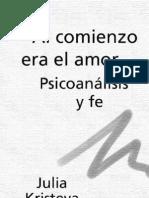 Kristeva Julia Al Comienzo Era El Amor