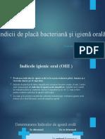 Indicii de placă bacteriană şi igienă orală Ceban Gabriela S1808.pptx