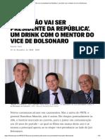 'O Mourão vai ser presidente da República'. Um drink com o mentor do vice de Bolsonaro