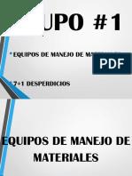 EQUIPO DE MANEJO DE MATERIALES Y 7+1 DESPERDICIOS