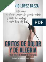 GRITOS DE DOLOR Y DE ALEGRÍA. Orar desde el misterio de la vida - Antonio López Baeza