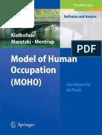 Model of Human Occupation (MOHO) Grundlagen fur die Praxis (Ergotherapie - Reflexion und Analyse) by Gary Kielhofner, Ulrike Marotzki, Christiane Mentrup (z-lib.org)