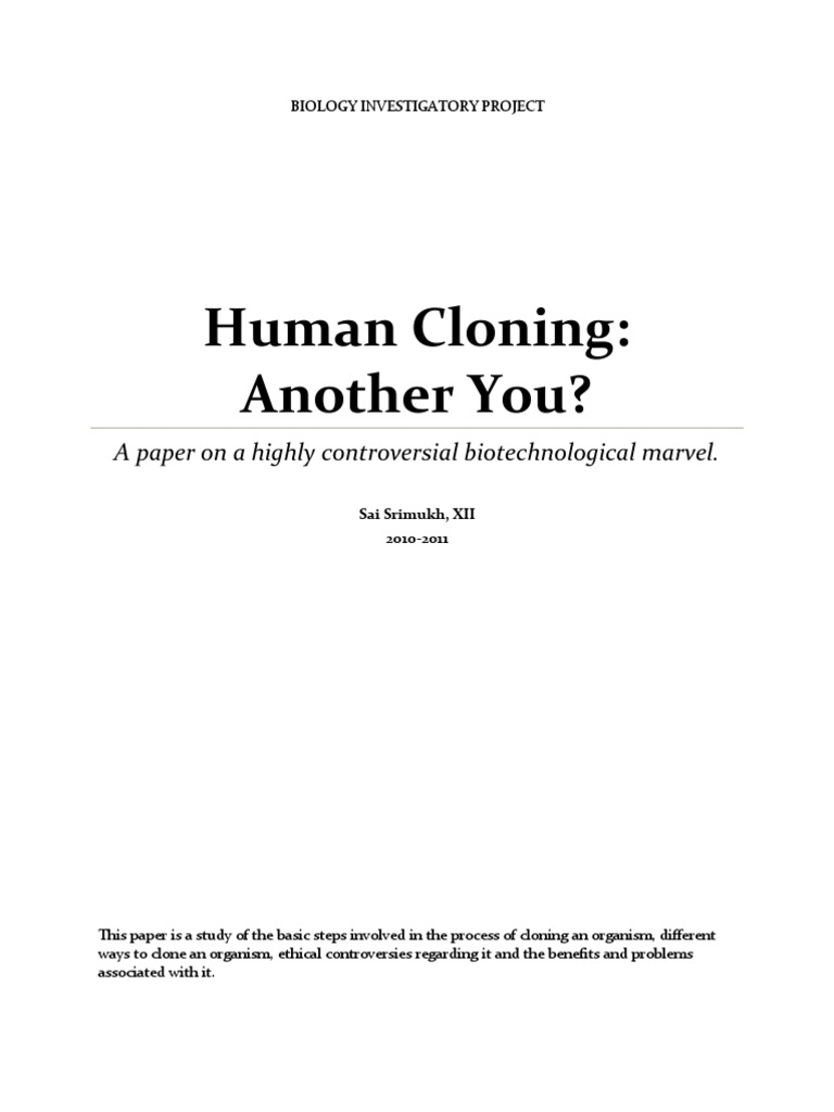 a paper on the controversy of cloning Free essay: one head is better than two the question of cloning has been one  of the most recently controversial issues of the past decade for humans to.