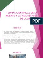 TEORIAS CIENTIFICAS DE LA MUERTE Y LA VIDA