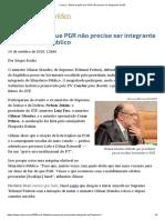 ConJur - Gilmar propõe que PGR não precise ser integrante do MP