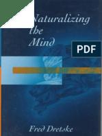 (The Jean Nicod lectures) Fred I. Dretske - Naturalizing the Mind  -Bradford Books (1995)