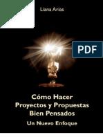 CÓMO HACER PROYECTOS Y PROPUESTAS BIEN PENSADOS, POR LIANA ARIAS, CHILE