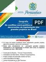 Os conflitos sócio-político-ambientais, decorrentes da implantação dos grandes projetos no Brasil