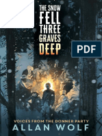 The Snow Fell Three Graves Deep Voices from the Donner Party by Allan Wolf Chapter Sampler
