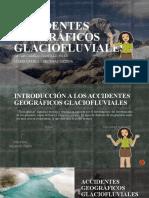 ACCIDENTES GEOGRAFICO GLACIOFLUVIALES