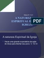 A natureza Espiritual da Igreja