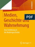 Kathrin Fahlenbrach - Medien, Geschichte und Wahrnehmung_ Eine Einführung in die Mediengeschichte-Springer Fachmedien Wiesbaden_Springer VS (2019).pdf
