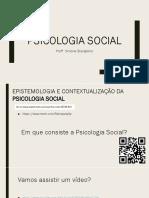 Aula 1 - Epistemologia e Contextualização da Psicologia Social