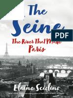 The Seine The River that Made Paris by Elaine Sciolino