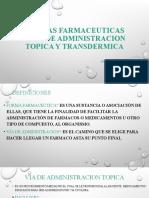 FORMAS FARMACEUTICAS Y VIA DE ADMINISTRACION TOPICA Y