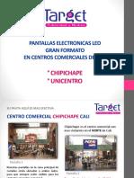 PANTALLAS CHIPICHAPE Y UNICENTRO CALI