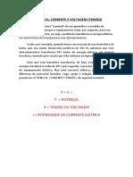 POTÊNCIA ELÉTRICA, INTENSIDADE DA CORRENTE ELÉTRICA E TENSÃO ELÉTRICA