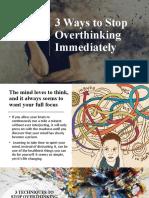 3 Ways to Stop Overthinking Immediately