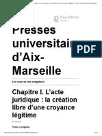 Les sources des obligations - Chapitre I. L'acte juridique_ la création libre d'une croyance légitime - Presses universitaires d'Aix-Marseille.pdf