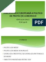 DIMENSIUNEA EUROPEANĂ A POLITICII DE PROTECȚIE A MEDIULUI.pptx